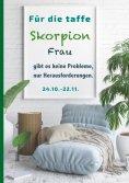 ebook: Für die taffe Skorpion Frau gibt es keine Probleme, nur Herausforderungen