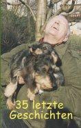 eBook: 35 letzte Geschichten