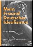 eBook: Mein Freund der Deutsche Idealismus