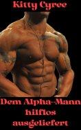 eBook: Dem Alpha-Mann hilflos ausgeliefert