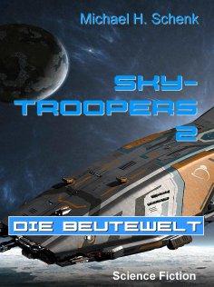 ebook: Sky-Troopers 2 - Die Beutewelt