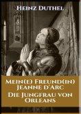 eBook: MEIN FREUND JEANNE D'ARC