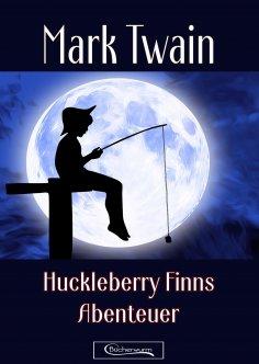 eBook: Huckleberry Finns Abenteuer