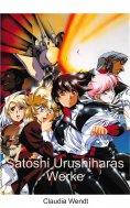 ebook: Satoshi Urushiharas Werke
