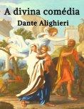 eBook: Dante Alighieri: A Divina Comédia