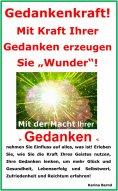 """eBook: Gedankenkraft! Mit Kraft Ihrer Gedanken erzeugen Sie """"Wunder""""!"""