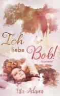 eBook: Ich liebe Bob!