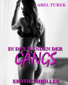 eBook: In den Händen der Gangs - Erotikthriller