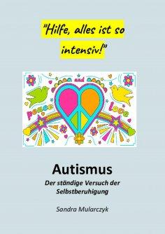 eBook: Autismus-Der ständige Versuch der Selbstberuhigung