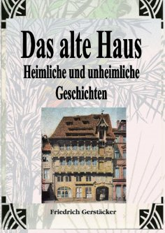 eBook: Das alte Haus. Heimliche und unheimliche Geschichten