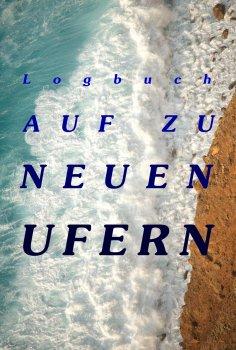 eBook: Logbuch - Auf zu neuen Ufern