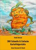 eBook: 300 Schnelle & Einfache Kartoffelgerichte