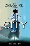 eBook: Die Chroniken von 4 City - Band 2