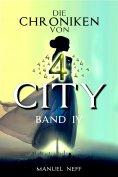 eBook: Die Chroniken von 4 City - Band 4