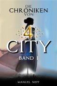 ebook: Die Chroniken von 4 City - Band 1