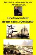 """eBook: Alfred Lichtwark: Eine Sommerfahrt auf der Yacht """"HAMBURG"""""""