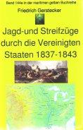 eBook: Friedrich Gerstecker: Streif- und Jagdzüge durch die Vereinigten Staaten von Amerika 1837-43