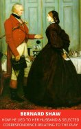 eBook: How He Lied to Her Husband & Selected Correspondence Relating to the Play