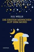 eBook: Die ersten Menschen auf dem Mond: Vollständige Ausgabe