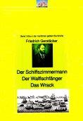 ebook: Friedrich Gerstäcker: Schiffszimmermann – Walfischfänger – Das Wrack