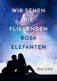 eBook: Wir sehen die fliegenden rosa Elefanten