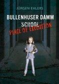 ebook: Bullenhuser Damm School - Place of Execution