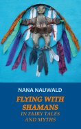 eBook: Flying with Shamans in Fairy Tales and Myths