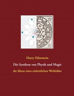 eBook: Die Synthese von Physik und Magie