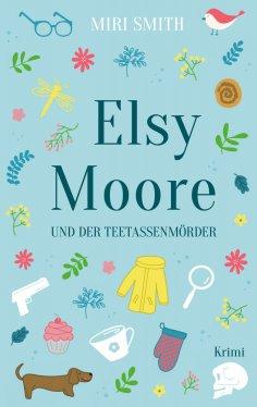 eBook: Elsy Moore und der Teetassenmörder