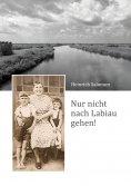 eBook: Nur nicht nach Labiau gehen!