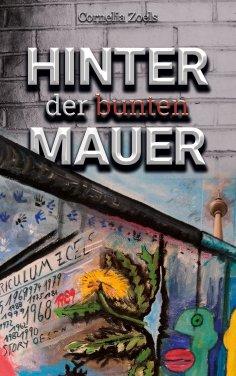 eBook: Hinter der bunten Mauer