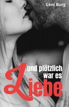 eBook: Und plötzlich war es Liebe ...