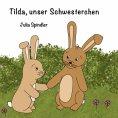 eBook: Tilda, unser Schwesterchen