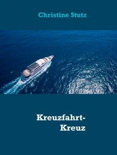 ebook: Kreuzfahrt-Kreuz und Quer