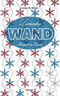 ebook: Lucindas Wand - Neubeginn in London