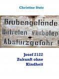 ebook: Josef 2122 Zukunft ohne Kindheit