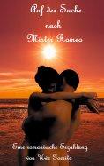 eBook: Auf der Suche nach Mister Romeo