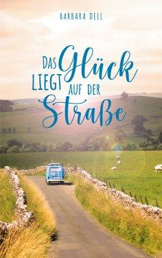 eBook: Das Glück liegt auf der Straße