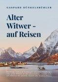 eBook: Alter Witwer - auf Reisen