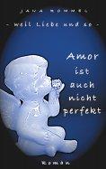 eBook: Amor ist auch nicht perfekt