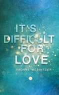 eBook: It´s difficult for Love