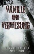 eBook: Vanille und Verwesung