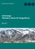 eBook: Unterwegs - Wandern, Reisen & Fotografieren
