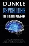 eBook: Dunkle Psychologie erkennen und abwehren: Wie Sie emotionale Beeinflussung in der Partnerschaft und