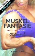 eBook: MUSKEL FANTASIE   Vol. 1: PRO Edition   Erotische Stories