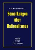 eBook: George Orwell: Bemerkungen über Nationalismus