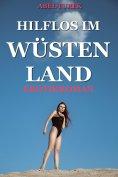 eBook: Hilflos im Wüstenland - Erotik ab 18!