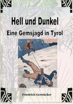 eBook: Hell und Dunkel. Eine Gemsjagd in Tyrol.