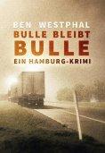 eBook: Bulle bleibt Bulle - Ein Hamburg-Krimi