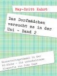 eBook: Das Dorfmädchen versucht es in der Uni - Band 2